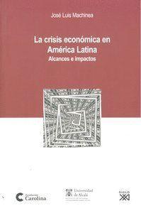 LA CRISIS ECONÓMICA EN AMÉRICA LATINA ALCANCES E IMPACTOS