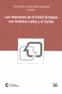 LAS RELACIONES DE LA UNIÓN EUROPEA CON AMÉRICA LATINA Y EL CARIBE REFLEXIONES DURANTE LA PRESIDENCIA