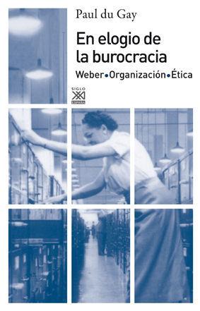 EN ELOGIO DE LA BUROCRACIA