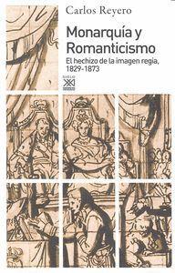 MONARQUA Y ROMANTICISMO EL HECHIZO DE LA IMAGEN REGIA, 1829-1873