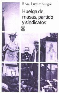 HUELGA DE MASAS, PARTIDO Y SINDICATOS