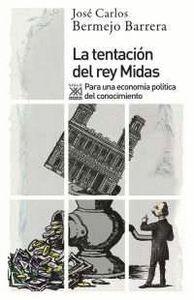 LA TENTACIÓN DEL REY MIDAS PARA UNA ECONOMA POLTICA DEL CONOCIMIENTO
