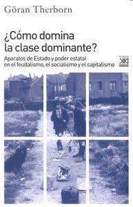 ¿CÓMO DOMINA LA CLASE DOMINANTE? APARATOS DE ESTADO Y PODER ESTATAL EN EL FEUDALISMO, EL SOCIALISMO