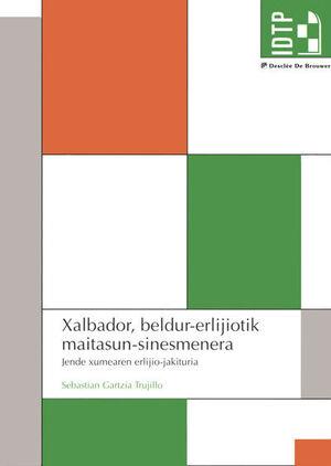 XALBADOR, BELDUR-ERLIJIOTIK MAITASUN-SINESMENERA. JENDE XUMEAREN ERLIJIO-JAKITURIA
