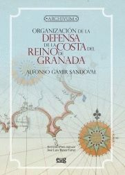 ORGANIZACIÓN DE LA DEFENSA DE LA COSTA DEL REINO DE GRANADA