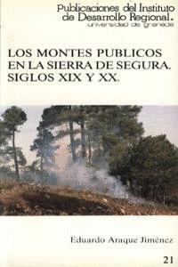 LOS MONTES PÚBLICOS EN LA SIERRA DE SEGURA, SIGLOS XIX Y XX