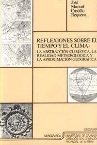 REFLEXIONES SOBRE EL TIEMPO Y EL CLIMA: LA ABSTRACCIÓN CLIMÁTICA, LA REALIDAD METEOROLÓGICA Y LA APR