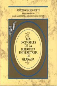 LOS INCUNABLES DE LA BIBLIOTECA UNIVERSITARIA DE GRANADA