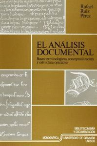 EL ANÁLISIS DOCUMENTAL: BASES TERMINOLÓGICAS, CONCEPTUALES Y ESTRUCTURA OPERATIVA ÁÁ