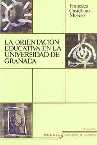 LA ORIENTACIÓN EDUCATIVA EN LA UNIVERSIDAD DE GRANADA