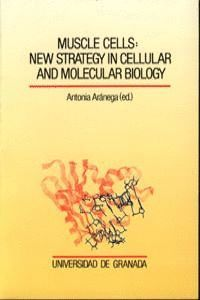MUSCLE CELLS: NEW STRATEGY IN CELLULAR AND MOLECULAR BIOLOGY