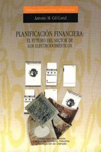 PLANIFICACIÓN FINANCIERA: EL FUTURO DEL SECTOR DE LOS ELECTRODOMÉSTICOS