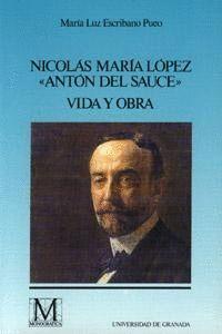 NICOLÁS MARA LÓPEZ ANTÓN DEL SAUCE, VIDA Y OBRA