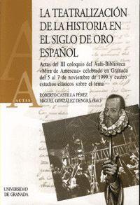 LA TEATRALIZACIÓN DE LA HISTORIA EN EL SIGLO DE ORO ESPAÑOL