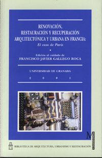RENOVACIÓN, RESTAURACIÓN Y RECUPERACIÓN ARQUITECTÓNICA Y URBANA EN FRANCIA: EL CASO DE PARÍS