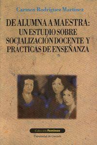 DE ALUMNA A MAESTRA: UN ESTUDIO SOBRE SOCIALIZACIÓN DOCENTE Y PRÁCTICAS DE ENSEÑANZA