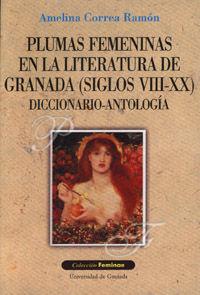 PLUMAS FEMENINAS EN LA LITERATURA DE GRANADA (SIGLOS VIII-XX)