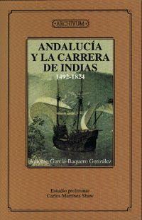 ANDALUCÍA Y LA CARRERA DE INDIAS
