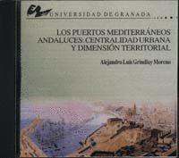 LOS PUERTOS MEDITERANEOS ANDALUCES: CENTRALIDAD URBANA Y DIMENSION TERRITORIAL.. CENTRALIDAD URBANA