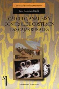 CÁLCULO, ANÁLISIS Y CONTROL DE COSTES EN LAS CAJAS RURALES