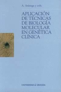 APLICACIÓN DE TÉCNICAS DE BIOLOGÍA MOLECULAR EN GENÉTICA CLÍNICA