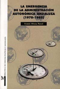 LA EMERGENCIA DE LA ADMINISTRACIÓN AUTONÓMICA ANDALUZA (1978-1985)