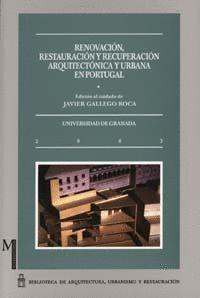 RENOVACIÓN, RESTAURACIÓN Y RECUPERACIÓN ARQUITECTÓNICA Y URBANA EN PORTUGAL