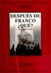 DESPUÉS DE FRANCO, ¿QUÉ?