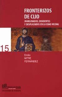 FRONTERIZOS DE CLIO (MARGINADOS, DISIDENTES Y DESPLAZADOS EN LA EDAD MEDIA)