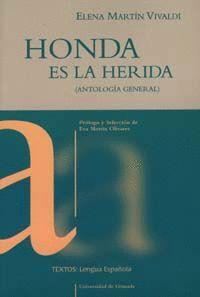 HONDA ES LA HERIDA (ANTOLOGÍA GENERAL)