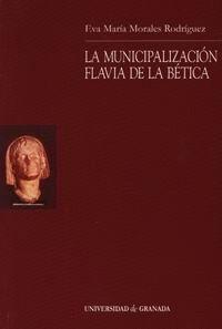 LA MUNICIPALIZACIÓN FLAVIA DE LA BÉTICA