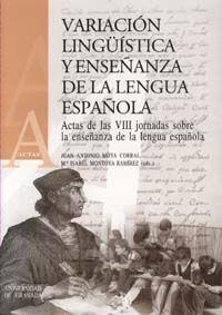VARIACIÓN LINGÜÍSTICA Y ENSEÑANZA DE LA LENGUA ESPAÑOLA