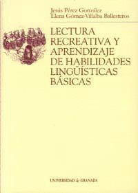 LECTURA RECREATIVA Y APRENDIZAJE DE HABILIDADES LINGÜSTICAS BÁSICAS