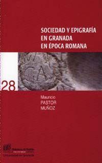 SOCIEDAD Y EPIGRAFÍA EN GRANADA EN ÉPOCA ROMANA