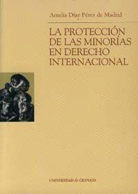 LA PROTECCIÓN DE LAS MINORIAS EN DERECHO INTERNACIONAL