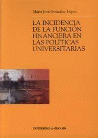 LA INCIDENCIA DE LA FUNCIÓN FINANCIERA EN LAS POLÍTICAS UNIVERSITARIAS