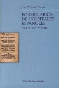 FORMULARIOS DE HOSPITALES ESPAÑOLES, SIGLOS XVII Y XVIII