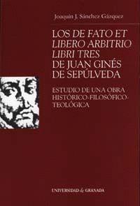 LOS DE FATO ET LIBERO ARBITRIO LIBRI TRES DE JUAN GINÉS DE SEPULVEDA