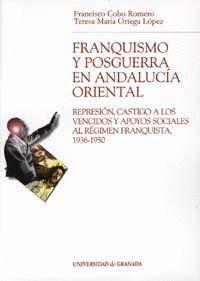 FRANQUISMO Y POSGUERRA EN ANDALUCIA ORIENTAL