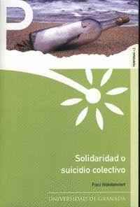 SOLIDARIDAD O SUICIDIO COLECTIVO