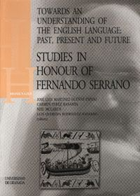 TOWARDS AN UNDERSTANDING OF THE ENGLISH LANGUAGE: PAST, PRESENT AND FUTURE