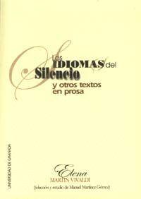 LOS IDIOMAS DEL SILENCIO, Y OTROS TEXTOS EN PROSA