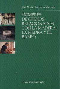 NOMBRES DE OFICIOS RELACIONADOS CON LA MADERA, LA PIEDRA Y EL BARRO
