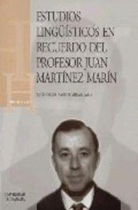 ESTUDIOS LINGÜÍSTICOS EN RECUERDO DE JUAN MARTÍNEZ MARÍN