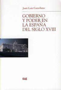 GOBIERNO Y PODER EN LA ESPAÑA DEL SIGLO XVIII