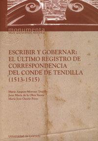 ESCRIBIR Y GOBERNAR: EL REGISTRO DE CORRESPONDENCIA DEL CONDE DE TENDILLA (1513-1515)