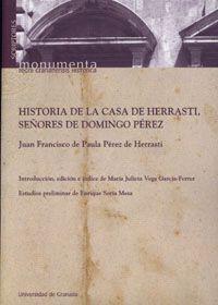 HISTORIA DE LA CASA DE HERRASTI, SEÑORES DE DOMINGO PÉREZ