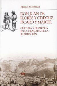 DON JUAN DE FLORES Y ODDOUZ, PÍCARO Y MÁRTIR