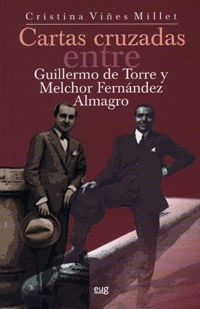 CARTAS CRUZADAS ENTRE GUILLERMO DE TORRE Y MELCHOR FERNÁNDEZ ALMAGRO (1922-1966)