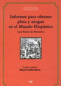 INFORMES PARA OBTENER PLATA Y AZOGUE EN EL MUNDO HISPÁNICO